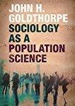 【感想メモ】Sociology as a Population Science by John H. Goldthorpe (2015)