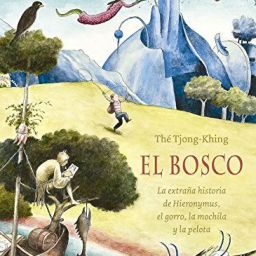 Libros de ARTE para NIÑOS: El Bosco. La extraña historia de Hieronymus, el gorro, la mochila y la pelota