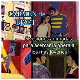 ÓPERA para NIÑOS: Carmen de Bizet. 6 versiones animadas adaptadas para acercársela a los más jovenes.