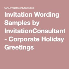 Holiday greetings invitation wording samples rezzasite invitation wording samples by invitationconsultants com corporate holiday greetings m4hsunfo