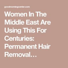 1000 Ideas About Permanent Hair Removal On Pinterest