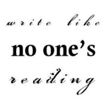 Image result for write like no one is reading