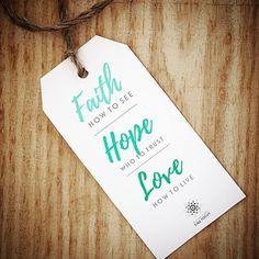 Faith. Hope. Love. #