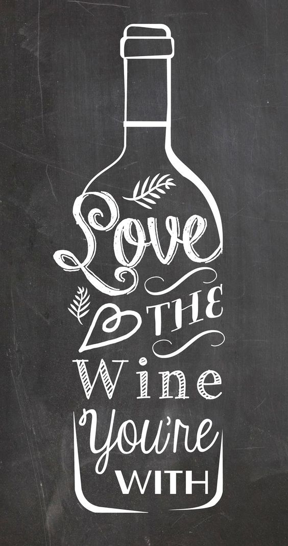 Download Love-the-Wine-You're-with.jpg 1,281×2,431 pixels is ...