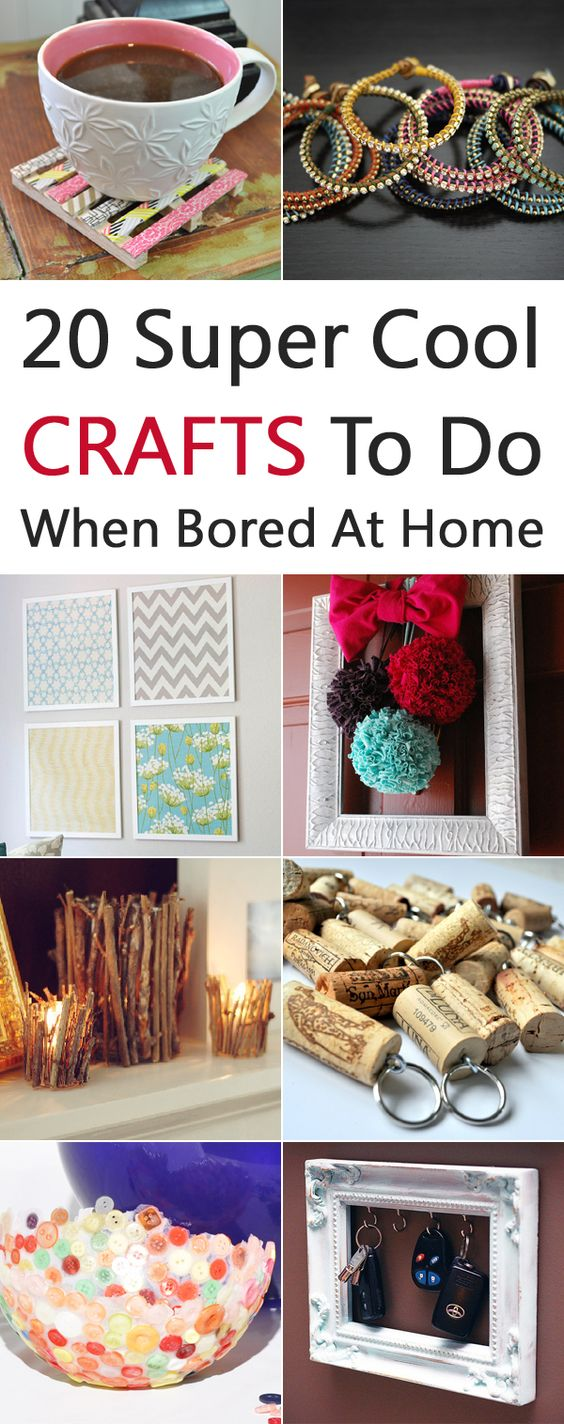 20 Super Cool Crafts To Do When Bored At Home Bored at