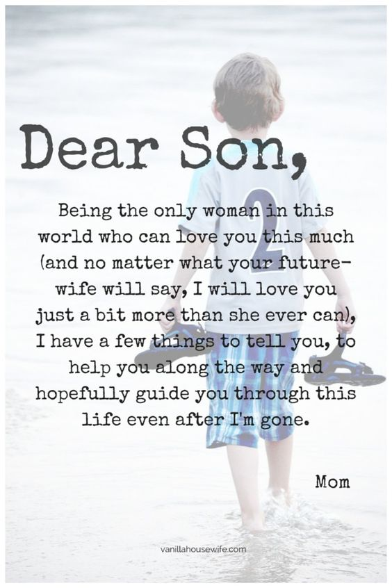Dear Son... this is a great idea, and a very sweet notion, but the writer uses 2 words I was shocked to see and almost stopped reading because of the first. And it was shared by a pinner with Christian in their name. .. for the most part it's great though: