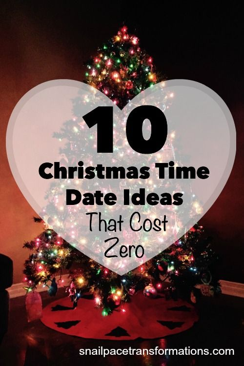 10 Christmas time dates that you and your sweetie can enjoy without spending a dime--because dating can and should fit even in the tightest of budgets.: