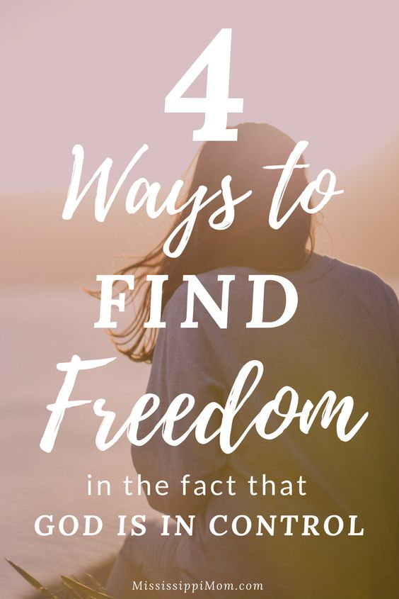 God is in control. How can that truth set you free? 4 ways to find freedom in the fact that God is in control and how you can let him be in control today.: