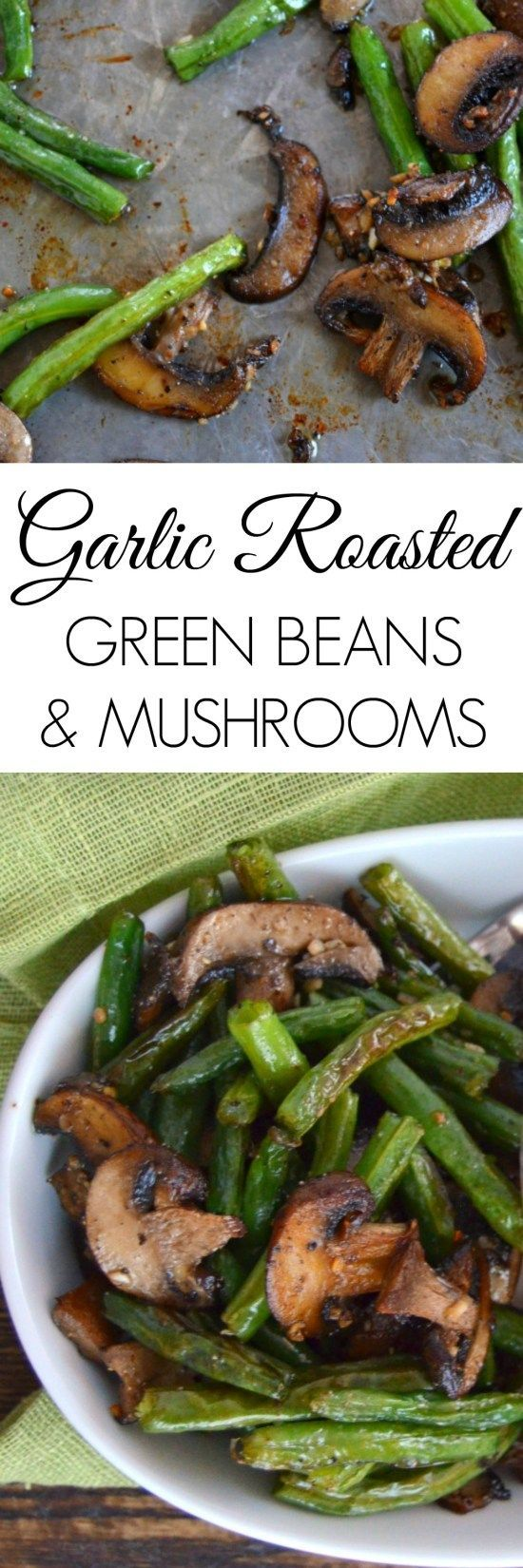 Garlic Roasted Green Beans and Mushrooms Vegetable Side Dish Recipe via Kate Moving Forward - Healthy Side Dish - Roasted Vegetables - Roasted Vegetables Oven - Roasted Vegetables Recipe - Roasted Vegetables Healthy