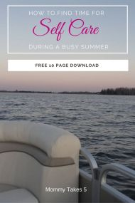 Trying to find time for self care can be such a challenge, especially when summer hits and the family is running in every direction. Free download inside.