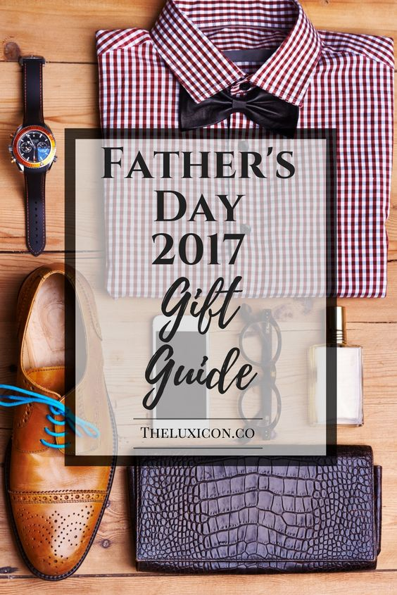 Father's Day Gift Ideas 2017: Get Dad what he actually wants.