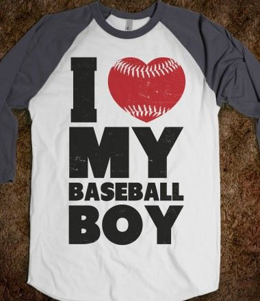 I Love My Baseball Boy ( just to be clear, my baseball boy is Calvin!):