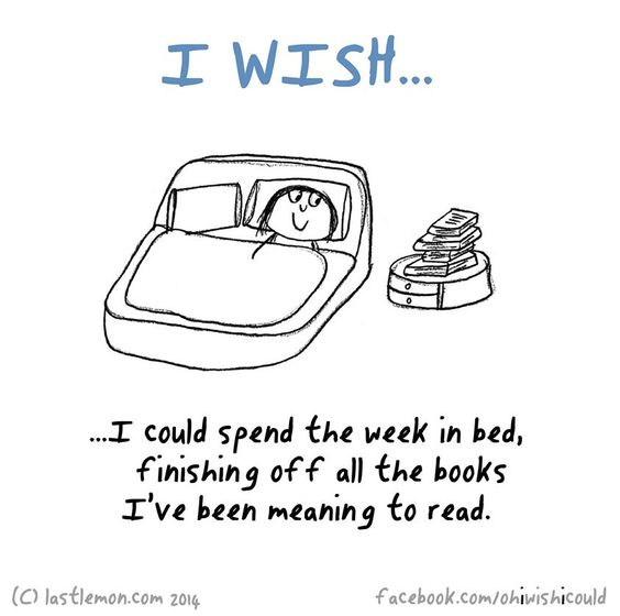 Best facebook status for book lovers : I could spend the week in bed, finishing off all the books...