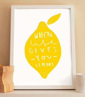 Yellow: When Life Gives You Lemons Print