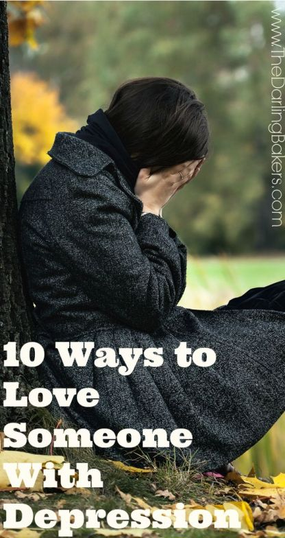10 Ways to Show Love to Someone With Depression | The Darling Bakers: