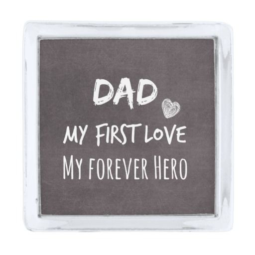 Dad and Daughter Quote: First Love, Forever Hero Silver Finish Lapel Pin #fatherofthebride #dad:
