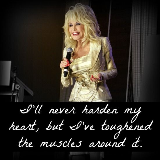 """I'll never harden my heart, but I've toughened the muscles around it."" Dolly Parton #inspiration http://chiropractorcolumbus-thejoint.com/introductory-offer/?utm_source=Pinterest.com:"