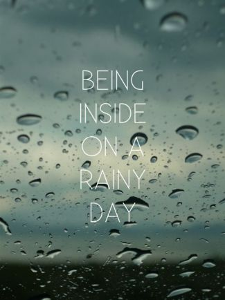 ...being inside on a rainy day just watching it rain~one of life's greatest pleasures!: