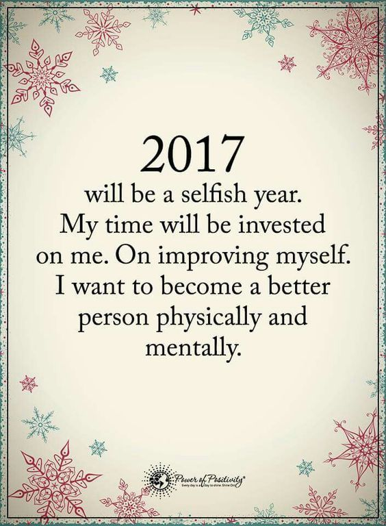 2017 is my year and I will concentrate on me! I've wasted too much time on others when it's not returned. New year brand new me!!!!: