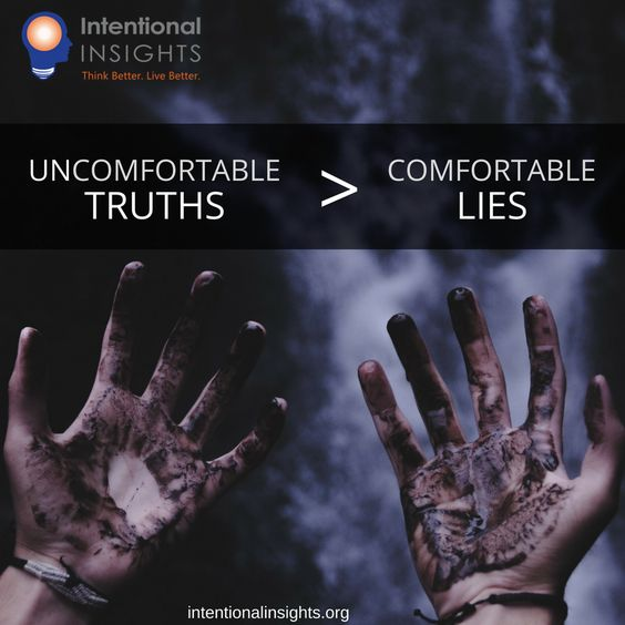 "Meme saying ""Uncomfortable truths>comfortable lies"" (Meme made for Intentional Insights by Isabelle Phung)"