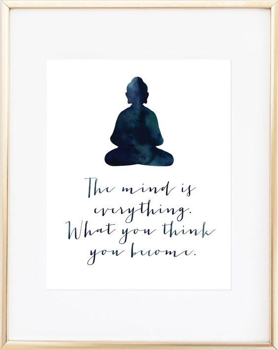 The mind is everything. What you think, you become. Buddha Each print is professionally printed on bright white 68 lb. specialty paper with archival inks. Click here to purchase the gold frame.: