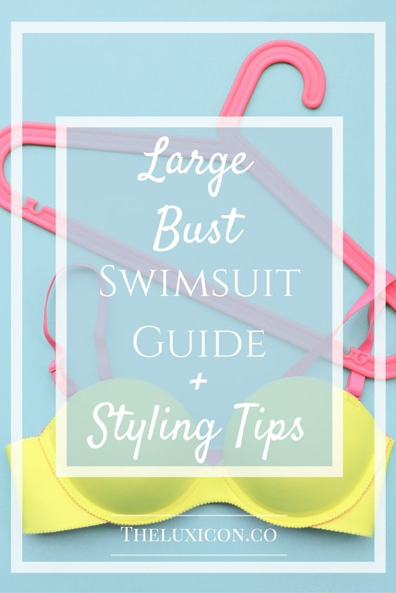 Guide to Large Bust Swimsuits: What to buy, where to buy and how to style.  Pin now, read later.