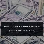 How To Make More Money If You Already Have A Job How To Work Fast Cash And Earn More Money