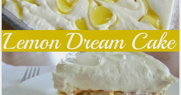 Lemon Dream Cake Recipe Easy Cakes To Make The Lemons