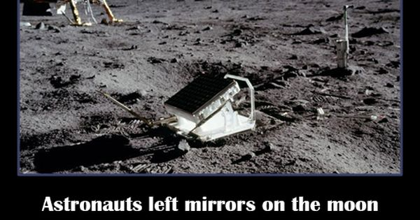 Astronauts Left Mirrors On The Moon So That Laser Beams