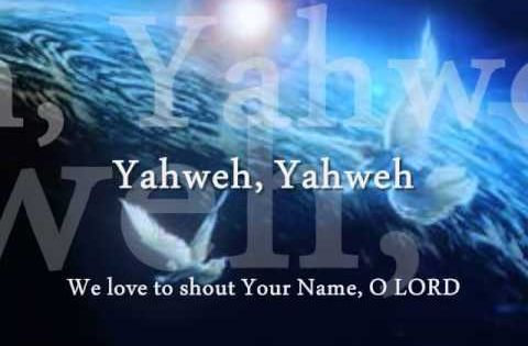 Yahweh We Love Shout Your Name