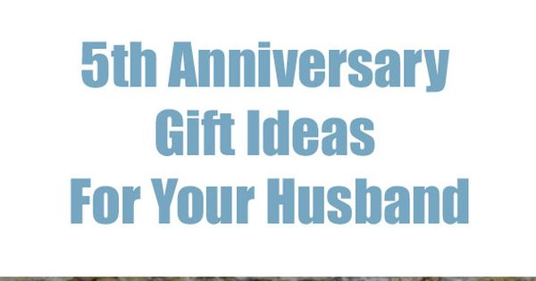 The Best 5th Anniversary Gifts For Your Husband