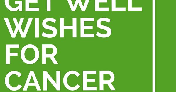 35 Get Well Wishes For Cancer Patients Cards Card Sentiments And Messages