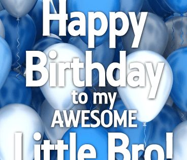 To My Awesome Little Bro Happy Birthday Card This Card Is A Cant Miss When Celebrating Your