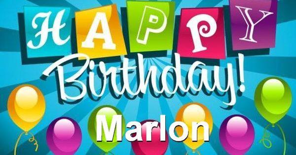 Happy Birthday MarlonBest Wishes Dacharris Pinterest