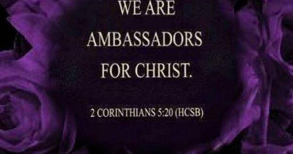 2 Corinthians 520 We Are Ambassadors For Christ