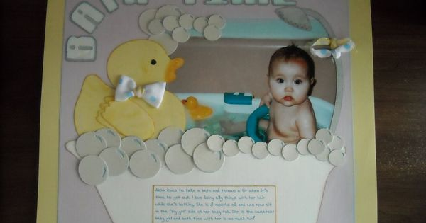 Scrapbook Baby Layouts Borrowed The Bathtub File From