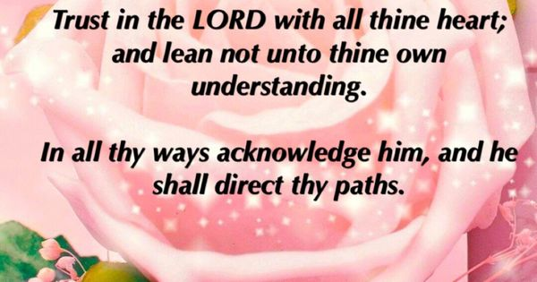 Trust In The LORD With All Thine Heart And Lean Not Unto
