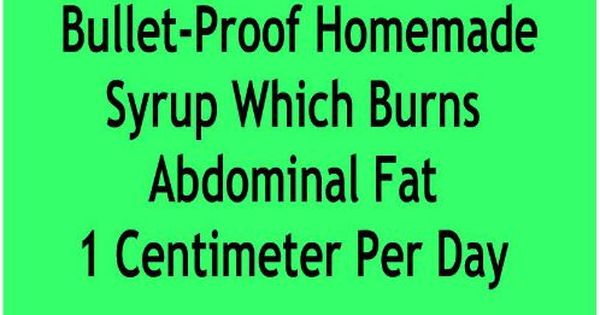 Резултат слика за Bullet-Proof Homemade Syrup Which Burns Abdominal Fat 1 Centimeter Per Day