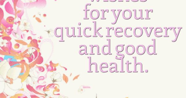 Sending You Well Wishes For Your Quick Recovery And Good Health Cards Pinterest Recovery