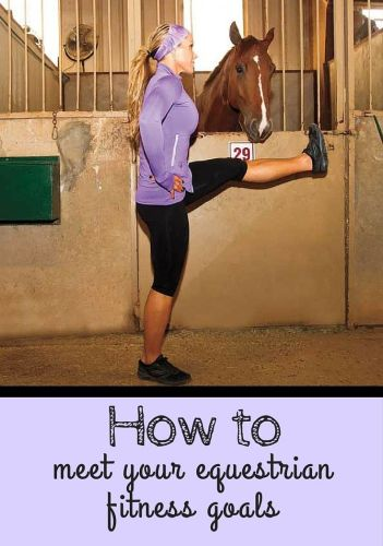 Become A Stronger Rider By Exercising Check Out These Equestrian Exercise Tips For Achieving