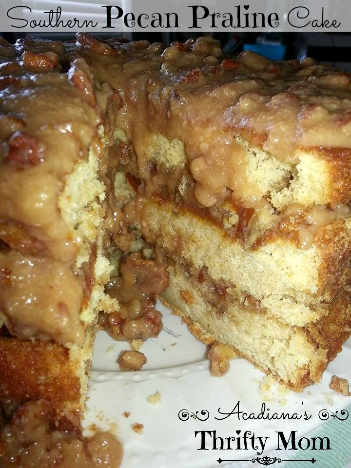 Southern Pecan Praline Cake Well It Doesn T Get Much More