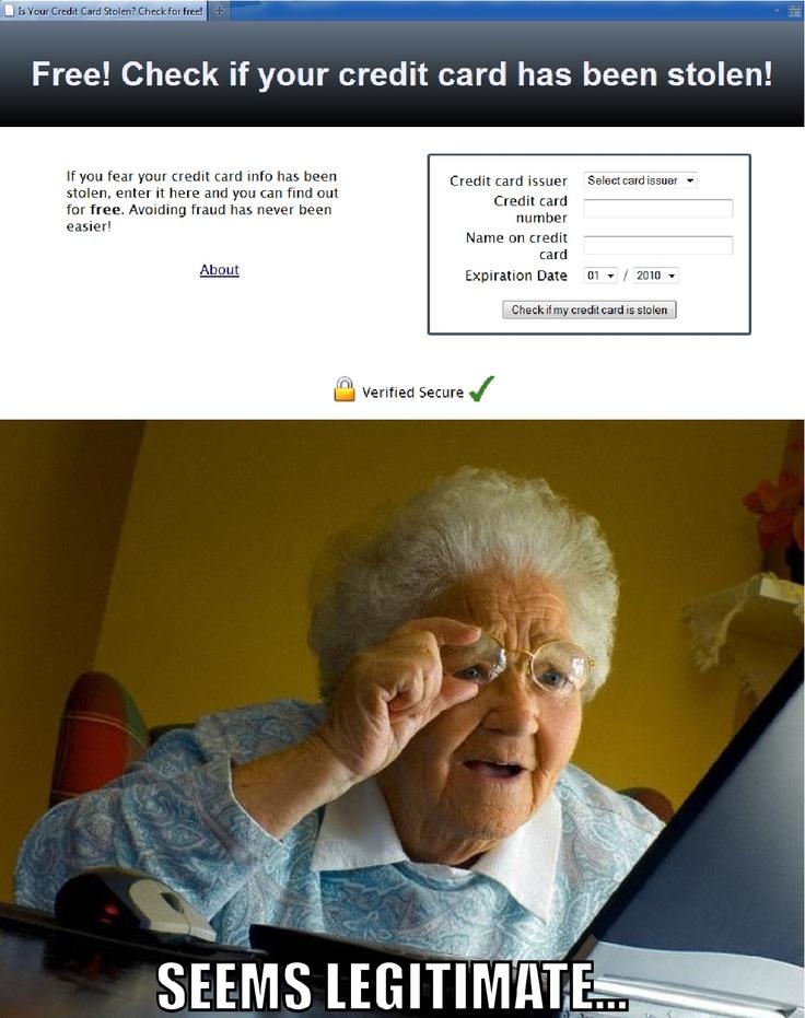 Grandma finds that her credit card *has* been stolen