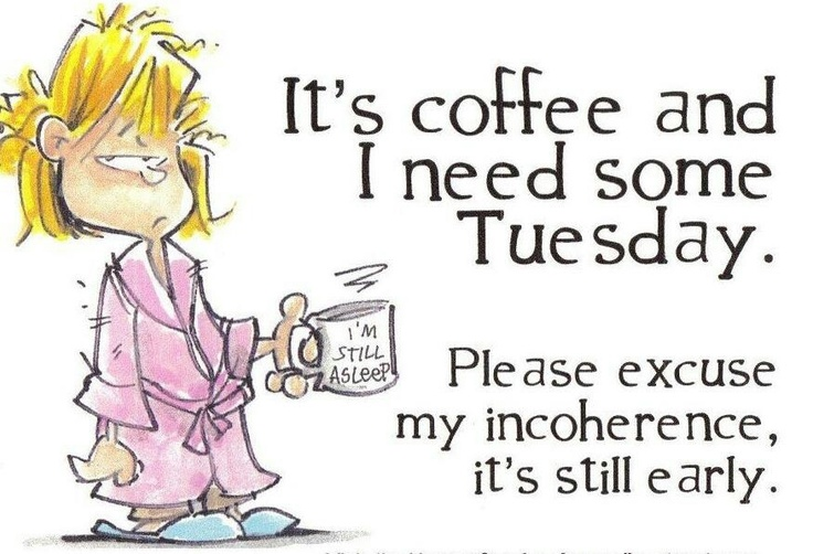 Tuesday coffee Coffee quotes Pinterest It is, Do do