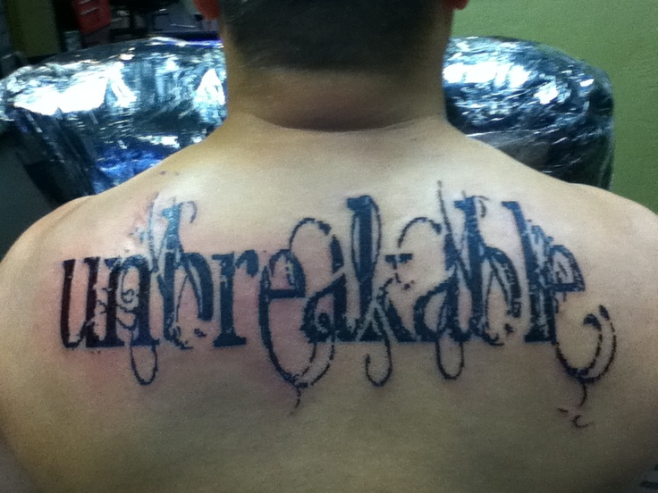 """My """"Unbreakable"""" tattoo designed by me, tattooed by Chris"""