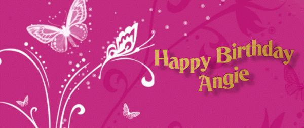 34415d1365779951 191368d1291313624t Happy Birthday Angie Angiegif 600252 Quotes
