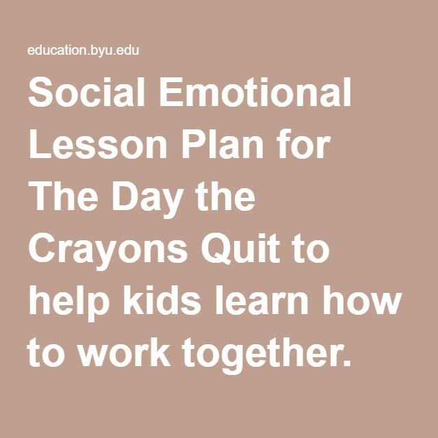 Social Emotional Lesson Plan For The Day The Crayons Quit