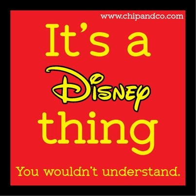 Its a Disney thing. You wouldnt understand…