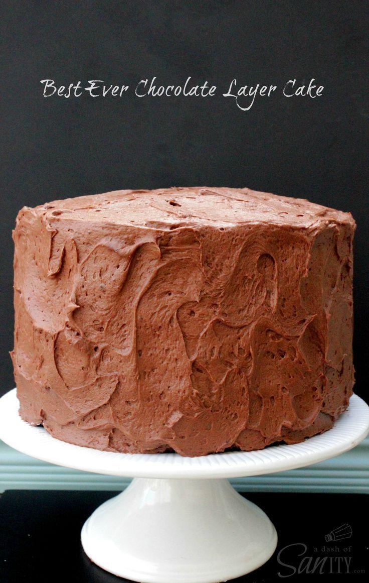 Best Ever Chocolate Layer Cake Recipe Chocolate Cakes