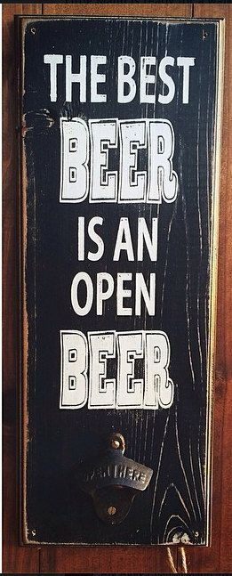 The Best Beer is an Open Beer distressed home by MannMadeDesigns4