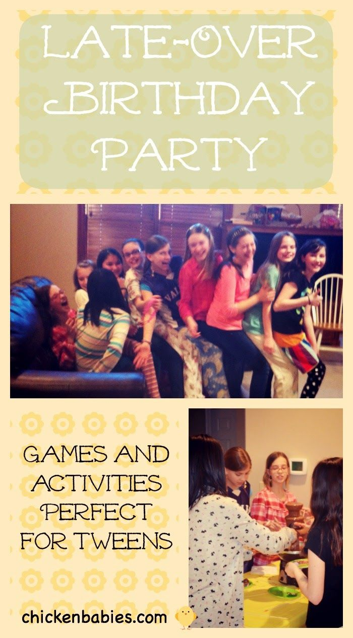 A LateOver Birthday Party for my 11 Year Old Getting to